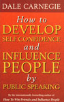 How to Develop Self-Confidence and Influence People by Public Speaking,0749305797,9780749305796