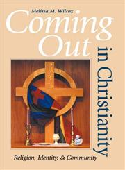 Coming Out in Christianity Religion, Identity and Community,0253216192,9780253216199