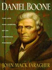 Daniel Boone The Life and Legend of an American Pioneer,0805030077,9780805030075