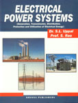 Electrical Power Systems Generation, Transmission, Distribution, Protection and Utilization of Electrical Energy 1st Reprint,8174092382,9788174092380