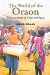 The World of the Oraon Their Symbols in Time and Space 1st Edition,8173046921,9788173046926