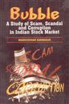 Bubble A Study of Scam, Scandal and Corruption in Indian Stock Market 1st Edition,8186030956,9788186030950