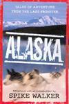 Alaska Tales of Adventure from the Last Frontier,0312275625,9780312275624
