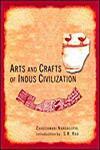 Arts and Crafts of Indus Civilization (Provincial Art) 1st Published,8173053057,9788173053054