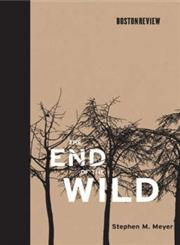 The End of the Wild (Boston Review Books),026213473X,9780262134736