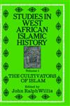 Studies in West African Islamic History Volume 1 The Cultivators of Islam,0714617377,9780714617374