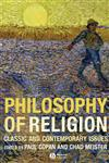 Philosophy of Religion Classic and Contemporary Issues,1405139900,9781405139908