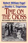 Time on the Cross The Economics of American Slavery,0393312186,9780393312188