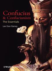Confucius and Confucianism The Essentials,1405188413,9781405188418