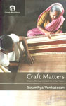 Craft Matters Artisans, Development and the Indian Nation,8125036822,9788125036821