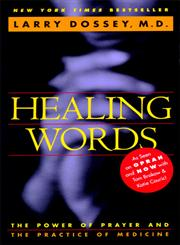 Healing Words The Power of Prayer and the Practice of Medicine,0062502522,9780062502520