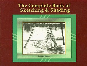 The Complete Book of Sketching & Shading 10th Reprint Edition,8187138327,9788187138327