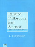 Religion, Philosophy and Science A Sketch of a Global View 1st Published,8179860647,9788179860649