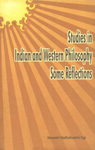 Studies in Indian and Western Philosophy Some Reflections 1st Edition,8177021869,9788177021868