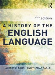 A History of the English Language 6th Edition,0415655951,9780415655958