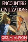 Encounters With Civilizations From Alexander the Great to Mother Teresa,1412818311,9781412818315