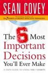 The 6 Most Important Decisions You'll Ever Make A Teen Guide to Using the 7 Habits,0743286170,9780743286176