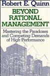 Beyond Rational Management Mastering the Paradoxes and Competing Demands of High Performance,1555423779,9781555423773